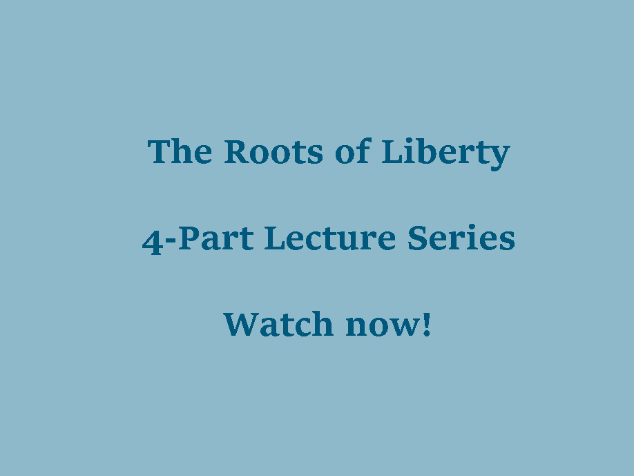 Roots of Liberty, 4-Part Live Lecture Series